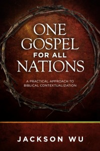 One Gospel for All Nations by Jackson Wu (Review)